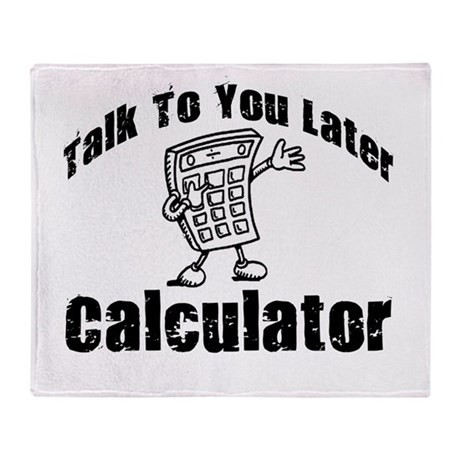 Later Calcultor Throw Blanket