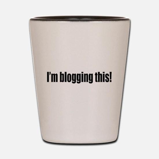 Blogging This Shot Glass