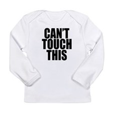 Cant Touch This Long Sleeve Infant T-Shirt