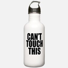 Cant Touch This Water Bottle