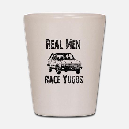 Real Men Race Yugo's Shot Glass