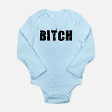 Bitch Long Sleeve Infant Bodysuit