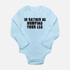 Humping Your Leg Long Sleeve Infant Bodysuit