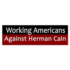 Working Americans Against Herman Cain sticker