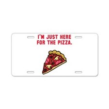 Here For The Pizza Aluminum License Plate