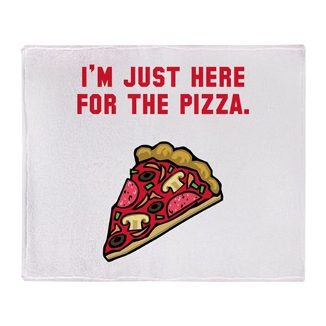 Here For The Pizza Throw Blanket