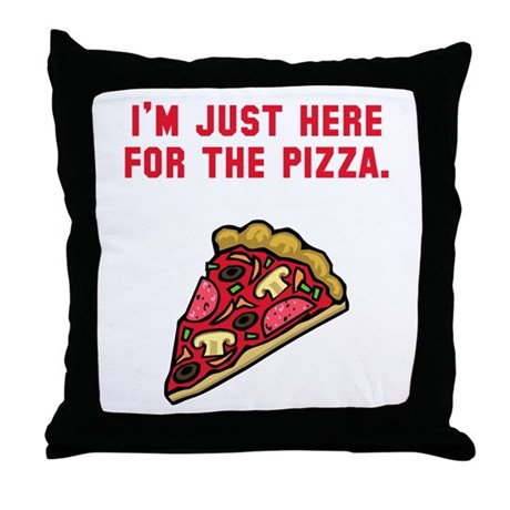 Here For The Pizza Throw Pillow