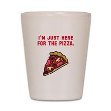 Here For The Pizza Shot Glass