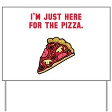 Here For The Pizza Yard Sign