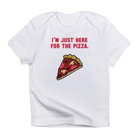 Here For The Pizza Infant T-Shirt