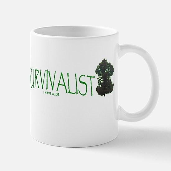 Survivalist (I have a job) Mug
