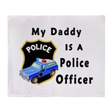 My Daddy Is A Police Officer Throw Blanket