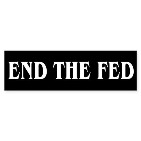 End The Fed - Sticker