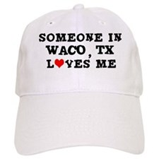 Someone in Waco Baseball Cap