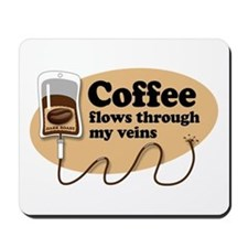 Coffee in my veins Mousepad