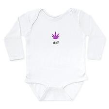 Got Pot Leaf Long Sleeve Infant Bodysuit
