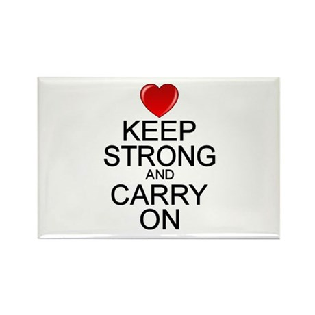 Keep Strong Carry On Rectangle Magnet