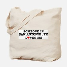 Someone in San Antonio Tote Bag
