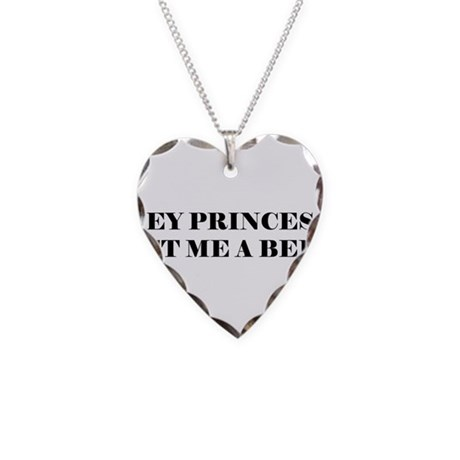 Hey Princess Get Me A Beer Necklace Heart Charm