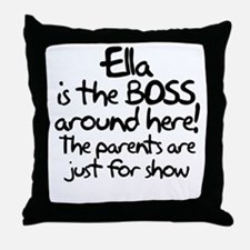 Ella is the Boss Throw Pillow