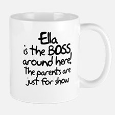Ella is the Boss Mug
