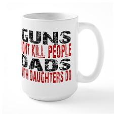 Guns Don't Kill People - Dads Mug