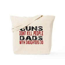 Guns Don't Kill People - Dads Tote Bag