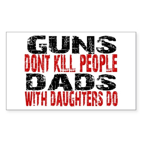 Guns Don't Kill People - Dads Sticker (Rectangle)