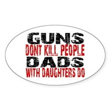 Guns Don't Kill People - Dads Decal
