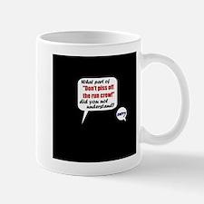 Don't Piss Off The Run Crew! Mug