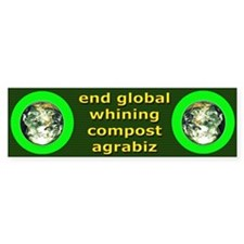 End Global Whining Bumper Bumper Sticker