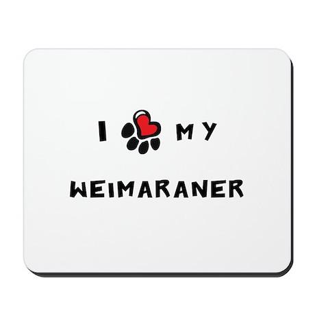 I *heart* My Weimaraner Mousepad