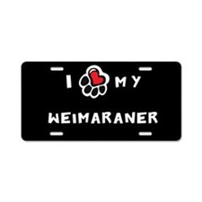 I *heart* My Weimaraner Aluminum License Plate