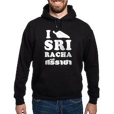 I Love Sriracha Hoodie