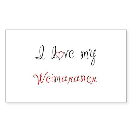 I Love My Weimaraner Sticker (Rectangle)