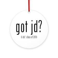 got jd? (i do! class of 2011) Ornament (Round)