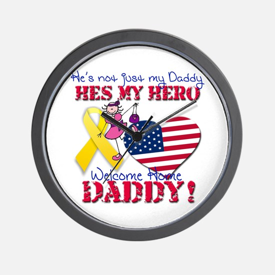 Welcome Home Daddy Wall Clock
