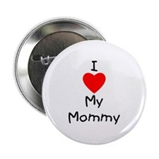 """I love my mommy 2.25"""" Button (100 pack)"""
