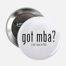 "got mba? (i do! class of 2011) 2.25"" Button"
