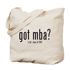 got mba? (i do! class of 2011) Tote Bag