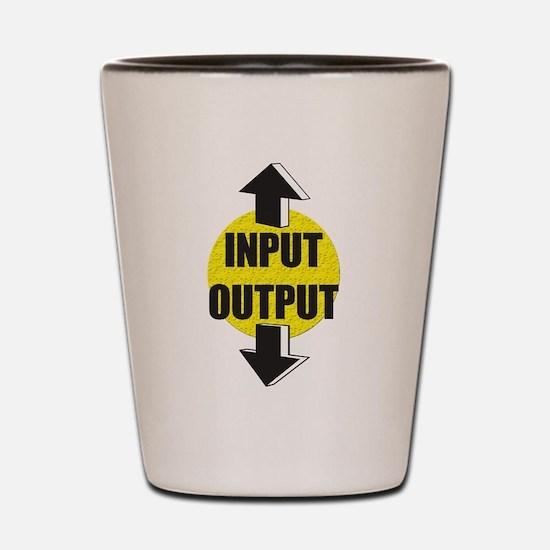 Input output Shot Glass