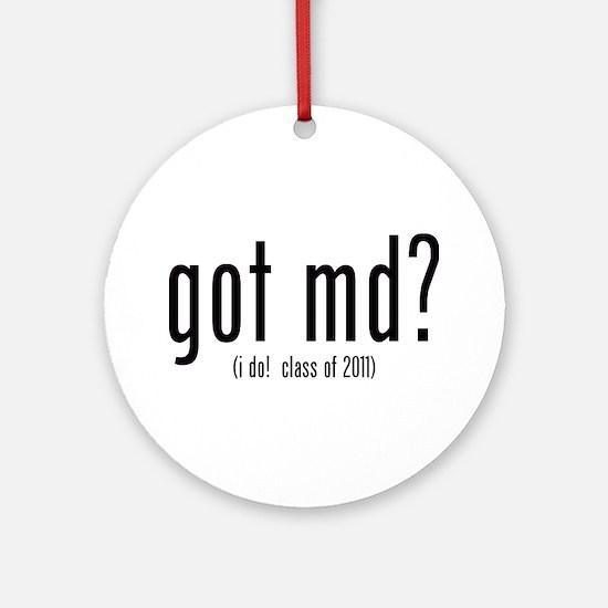 got md? (i do! class of 2011) Ornament (Round)