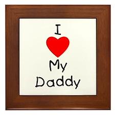 I love my daddy Framed Tile