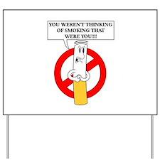Don't smoke it Yard Sign