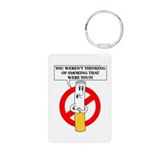 Don't smoke it Keychains