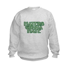 Haters Gonna Hate Sweatshirt