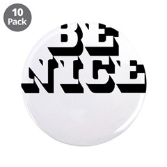 """Be Nice 3.5"""" Button (10 pack)"""