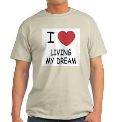 I heart living my dream T-Shirt
