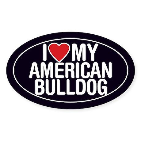 I Love My American Bulldog Oval Sticker/Decal