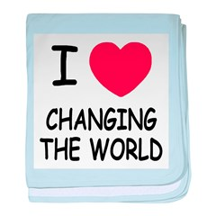 I heart changing the world baby blanket
